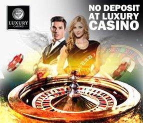 No Deposit at Luxury Casino bustingcasinobonuses.com